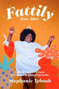 Fattily Ever After by Stephanie Yeboah